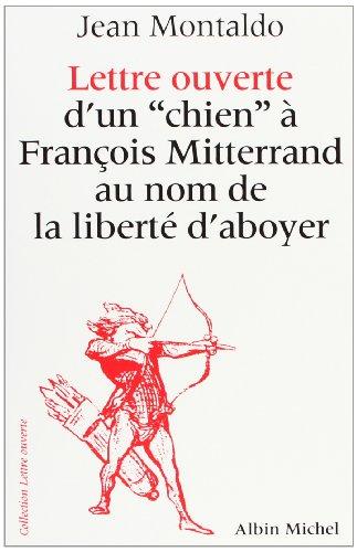 Lettre Ouverte D'Un Chien a Francois Mitterrand Au Nom de La Liberte D'Aboyer (Collections Actualite - Essais - Documents) (French Edition)
