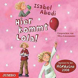 Hier kommt Lola! (Lola 1) Hörbuch