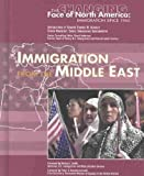 img - for Immigration from the Middle East (Changing Face of North America) book / textbook / text book