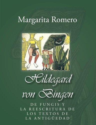 Hildegard von Bingen: de fungis y la reescritura de los textos de la antigüedad