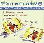 Musica Bebes 1 -El Sue�o Del Bebe-