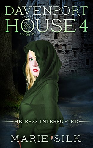 Book: Davenport House 4 - Heiress Interrupted by Marie Silk