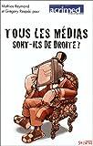 echange, troc Mathias Reymond, Grégory Rzepski - Tous les médias sont-ils de droite ? : Du journalisme par temps d'élection présidentielle
