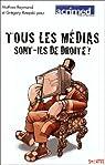Tous les médias sont-ils de droite ? : Du journalisme par temps d'élection présidentielle