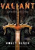 Valiant: A Modern Faerie Tale (Modern Faerie Tale)