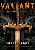 Valiant: A Modern Tale Of Faerie (0689868235) by Black, Holly