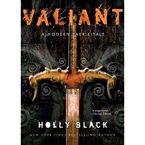 Valiant: A Modern Tale of Faerie (Modern Faerie Tale) Holly Black
