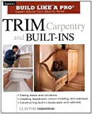 Trim Carpentry & Built-Ins (Tauntons Build Like a Pro)