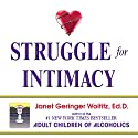 Struggle for Intimacy Audiobook by Janet Geringer Woititz Narrated by Lucinda Gainey