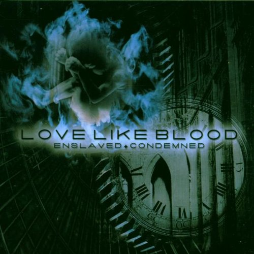 Enslaved & Condemned, Love Like Blood