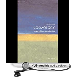 Cosmology: A Very Short Introduction Unabridged (Audio Download): Amazon.co.uk: Peter Coles, Nick Sullivan: Books