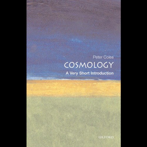Cosmology: A Very Short Introduction (Unabridged)
