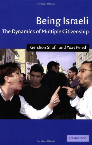 Being Israeli: The Dynamics of Multiple Citizenship...