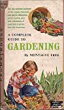 A Complete Guide to Gardening Including Flowers and Lawns, Trees and Shrubs, Fruits and Vegetables and Plants in the Home