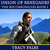Union of Renegades: The Rys Chronicles, Book I | Tracy Falbe