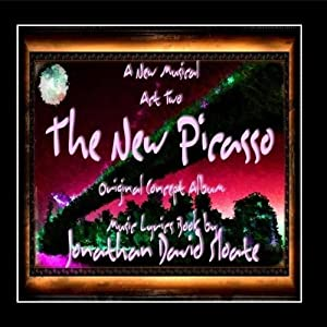 The New Picasso - The Musical - Act Two (Original Concept Album Cast Recording) [CD-R Format]