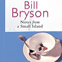 Notes From a Small Island (       ungekürzt) von Bill Bryson Gesprochen von: William Roberts