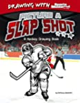 Picture a Slap Shot: A Hockey Drawing...