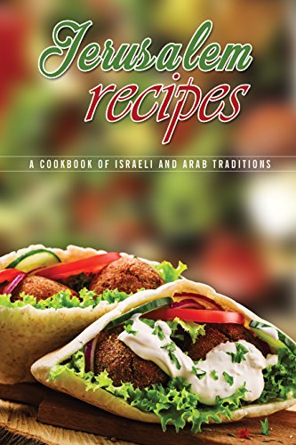 Jerusalem Recipes: A Cookbook of Israeli and Arab Traditions by J.R. Stevens