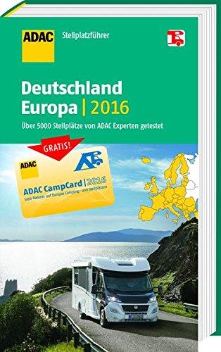 ADAC Stellplatzführer Deutschland/Europa 2016: Mit zwei herausnehmbaren Planungskarten (ADAC Campingführer)
