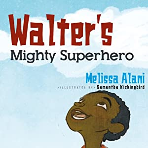 Walter's Mighty Superhero Audiobook