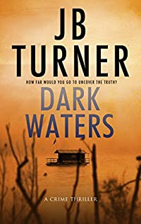 Dark Waters: A Crime Thriller by J.B. Turner ebook deal