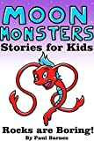 Rocks are Boring (Moon Monsters Book 1)