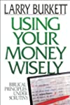 Using Your Money Wisely: Biblical Pri...