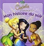 La Fée Clochette Le Tournoi des Fees - Mon Histoire du Soir