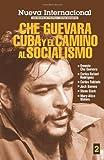 Nueva Internacional No. 2: Che Guevara, Cuba y el camino al socialismo (0873487257) by Carlos Rafael Rodríguez