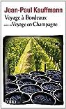 Voyage � Bordeaux 1989 / Voyage en Champagne 1990 par Kauffmann