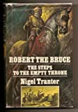 Robert the Bruce: Steps to the Empty Throne (0340107065) by Tranter, Nigel