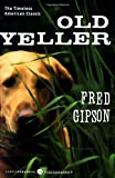 Old Yeller (Perennial Classics) (0060935472) by Gipson, Fred