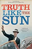 Truth Like the Sun (1408830337) by Jim Lynch