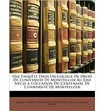 img - for Enqute Dans Un Collge de Droit de L'Universit de Montpellier Au Xive Siecle A L'Occasion Du Centenaire de L'Universit de Montpellier (Paperback)(English / French) - Common book / textbook / text book