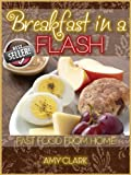 Breakfast in a Flash (Fast Food From Home)