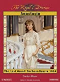 Anastasia: The Last Grand Duchess (Royal Diaries)