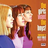 The Girls Want The Boys! Swedish Beat Girls 1964-1970