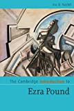 The Cambridge Introduction to Ezra Pound (Cambridge Introductions to Literature)