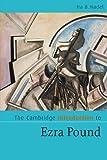 The Cambridge Introduction to Ezra Pound (Cambridge Introductions to Literature)
