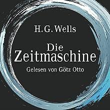 Die Zeitmaschine Hörbuch von H. G. Wells Gesprochen von: Götz Otto