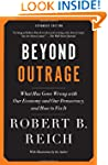 Beyond Outrage: What Has Gone Wrong w...