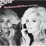 Unbroken: Deluxe Edition ~ Katharine McPhee