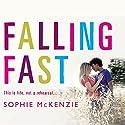 Falling Fast Hörbuch von Sophie McKenzie Gesprochen von: Lisa Coleman