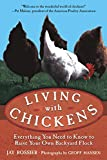 img - for Living with Chickens: Everything You Need to Know to Raise Your Own Backyard Flock book / textbook / text book