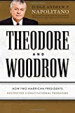 img - for Theodore and Woodrow: How Two American Presidents Destroyed Constitutional Freedom book / textbook / text book