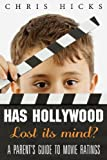 img - for Has Hollywood Lost Its Mind?: A Parent's Guide to Movie Ratings book / textbook / text book