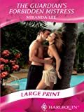 Miranda Lee The Guardian's Forbidden Mistress (Mills & Boon Largeprint Romance)