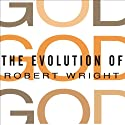 The Evolution of God Audiobook by Robert Wright Narrated by Arthur Morey