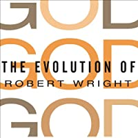 The Evolution of God (       UNABRIDGED) by Robert Wright Narrated by Arthur Morey
